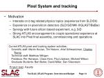 pixel system and tracking