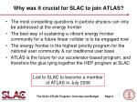 why was it crucial for slac to join atlas