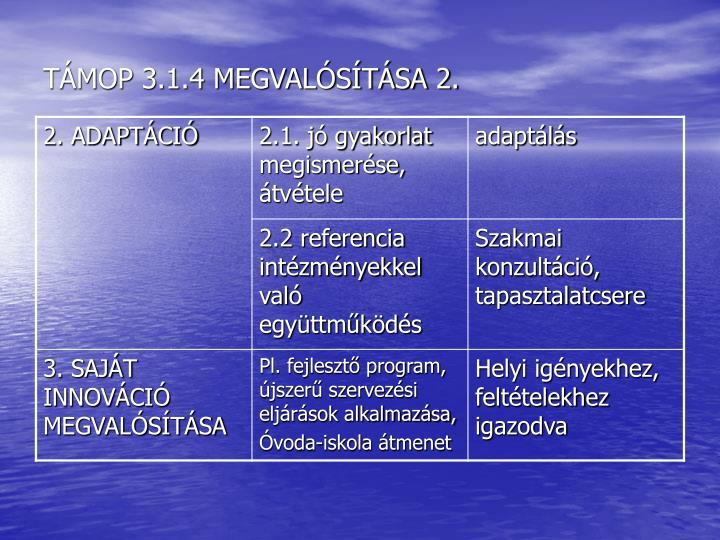 TÁMOP 3.1.4 MEGVALÓSÍTÁSA 2.