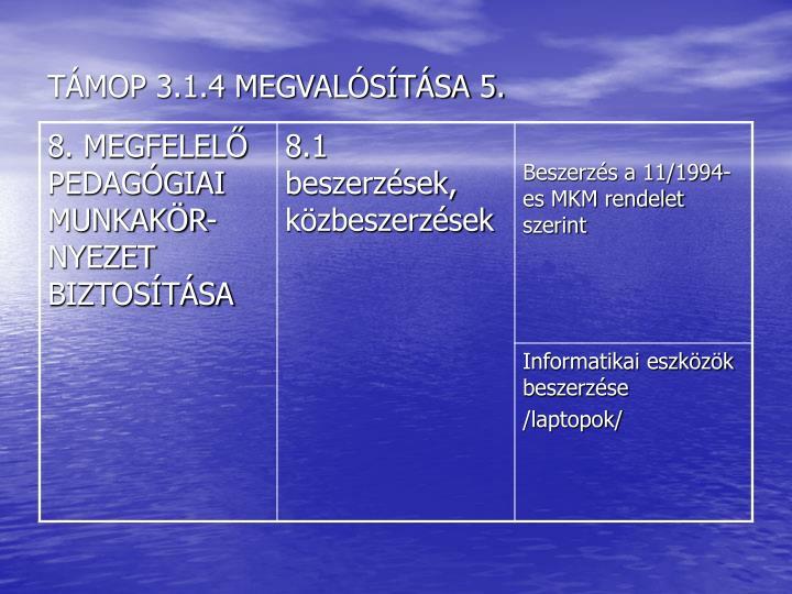 TÁMOP 3.1.4 MEGVALÓSÍTÁSA 5.