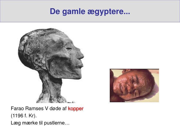 De gamle ægyptere...