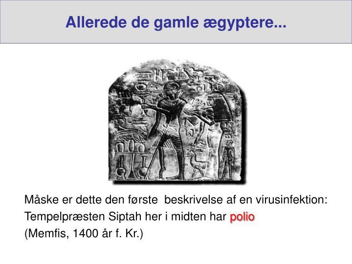 Allerede de gamle ægyptere...