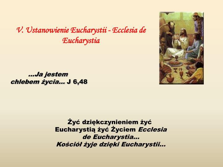 V. Ustanowienie Eucharystii - Ecclesia de Eucharystia