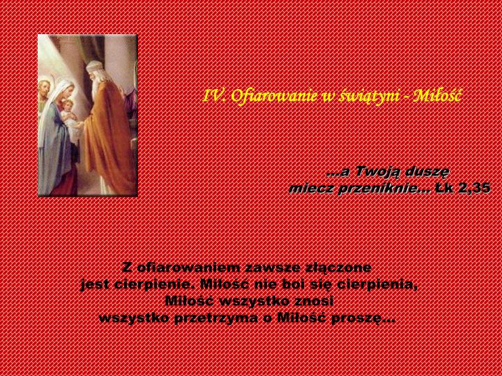 IV. Ofiarowanie w świątyni - Miłość