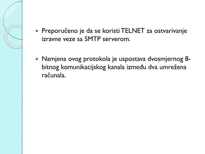 Preporučeno je da se koristi TELNET za ostvarivanje izravne veze sa SMTP serverom.