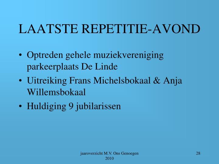 LAATSTE REPETITIE-AVOND