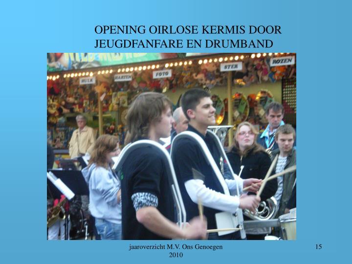 OPENING OIRLOSE KERMIS DOOR