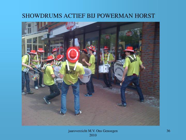 SHOWDRUMS ACTIEF BIJ POWERMAN HORST
