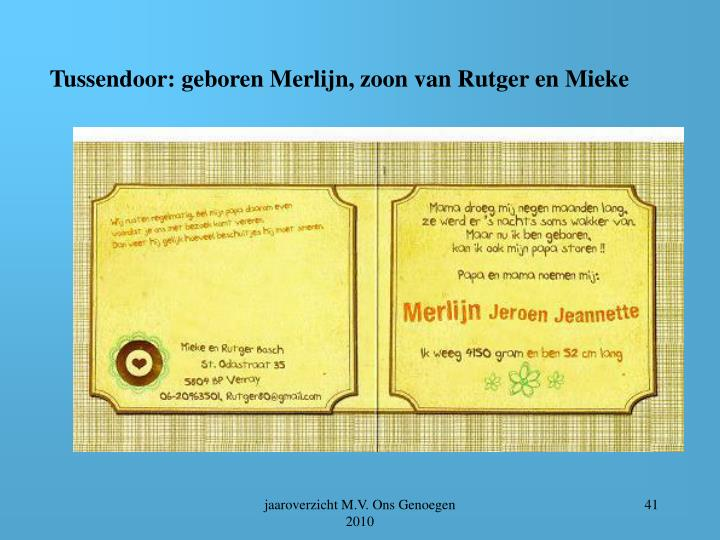 Tussendoor: geboren Merlijn, zoon van Rutger en Mieke