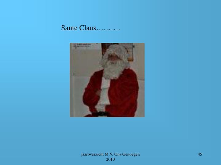 Sante Claus……….