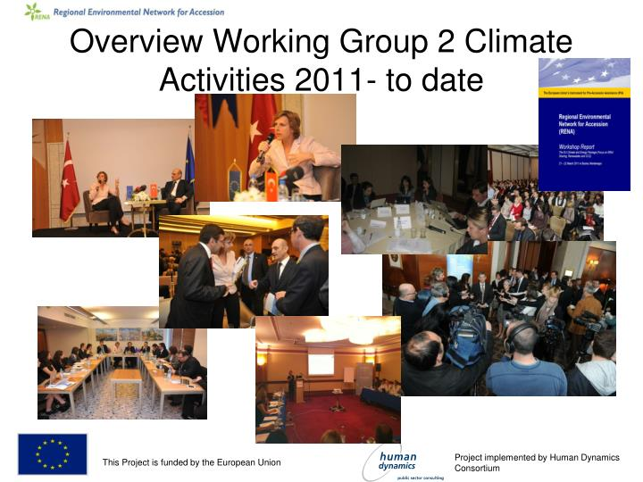 Overview Working Group 2 Climate Activities 2011- to date