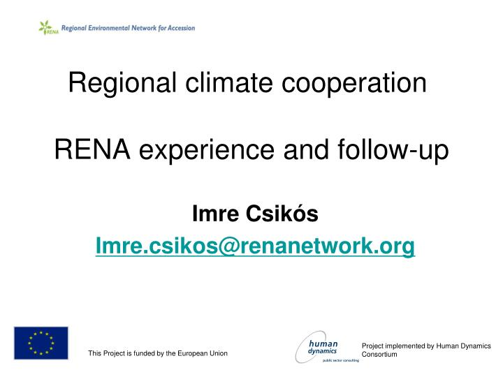 Regional climate cooperation rena experience and follow up