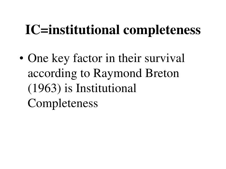 IC=institutional completeness