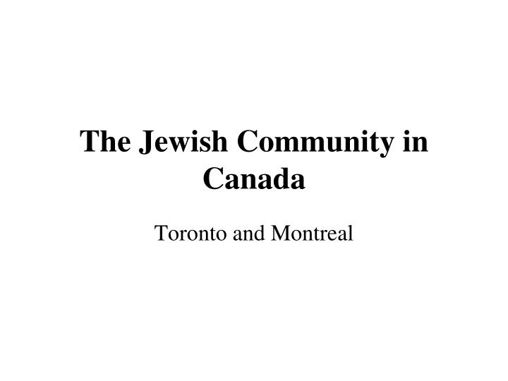 The jewish community in canada