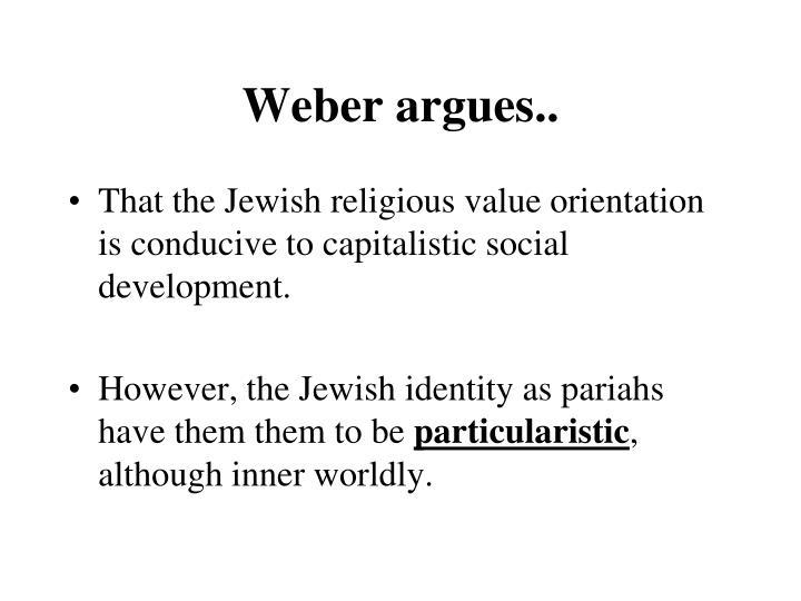 Weber argues..