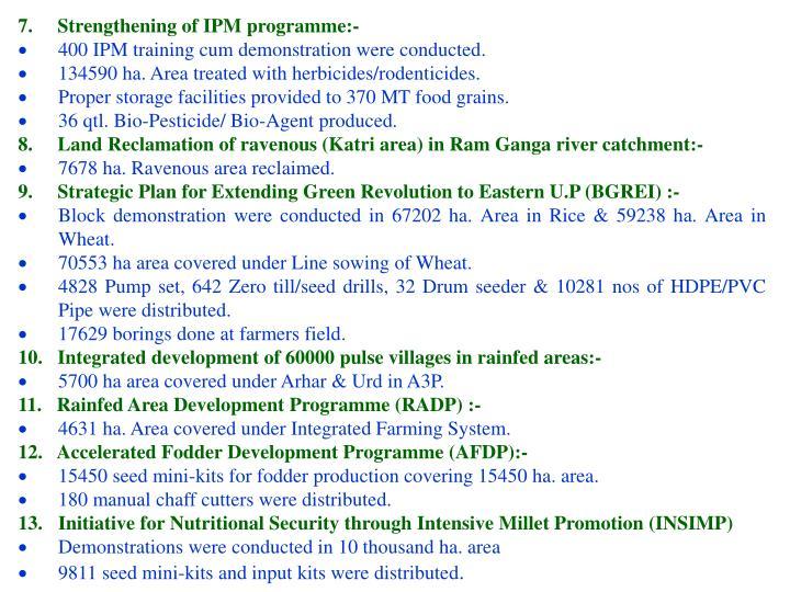7.     Strengthening of IPM programme:-