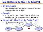 idea 3 blaming the ases in the better path