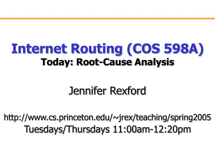 Internet routing cos 598a today root cause analysis