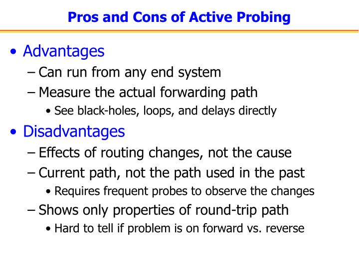 Pros and Cons of Active Probing