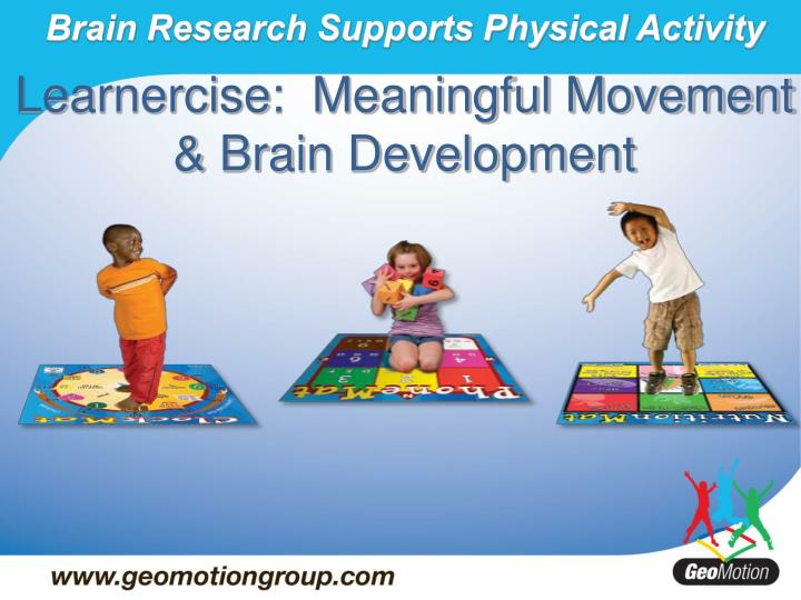 Brain research supports physical activity
