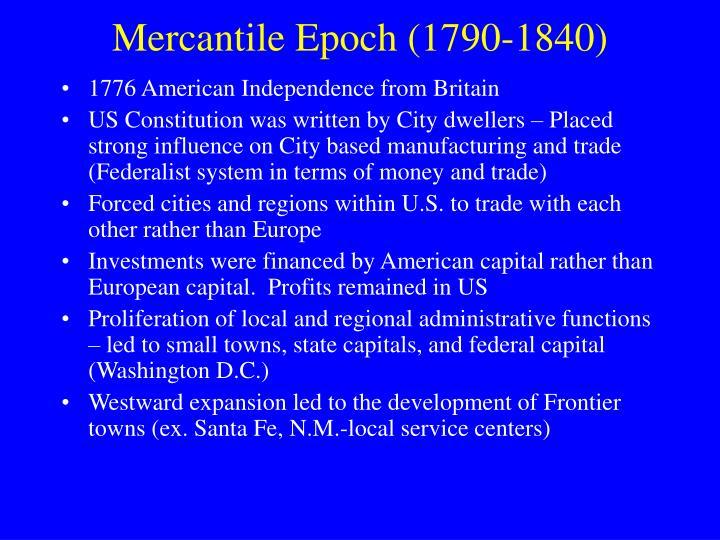 Mercantile Epoch (1790-1840)