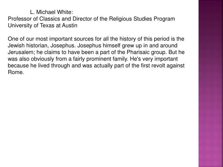 L. Michael White: