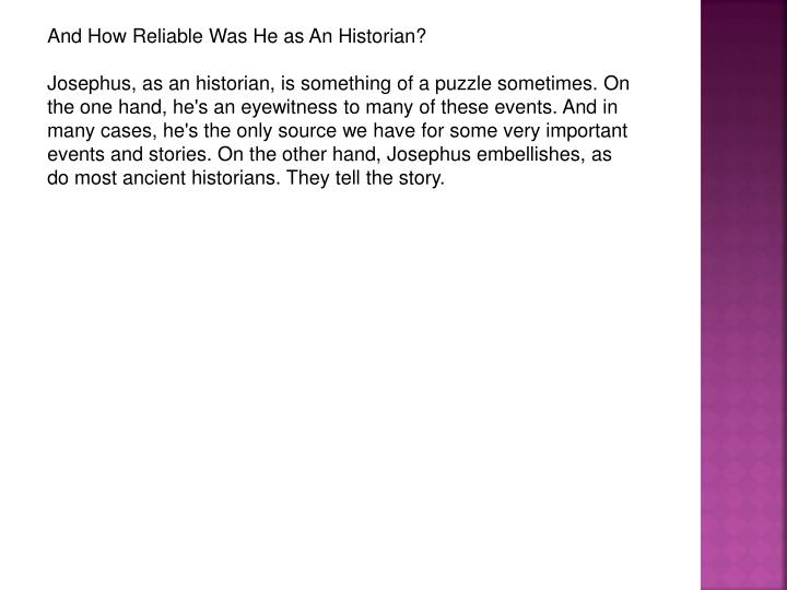 And How Reliable Was He as An Historian?