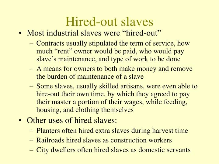 Hired-out slaves