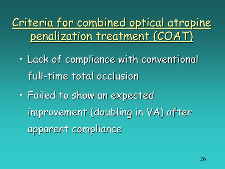 Criteria for combined optical atropine penalization treatment (COAT)