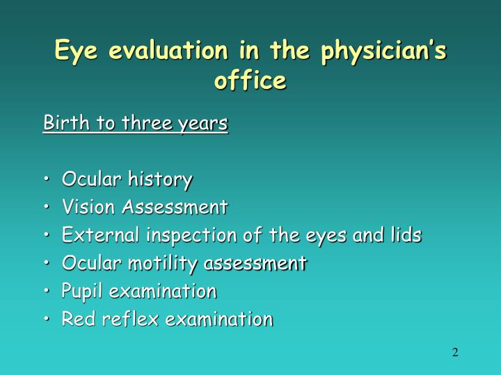 Eye evaluation in the physician's office