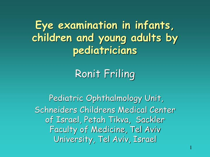 Eye examination in infants children and young adults by pediatricians