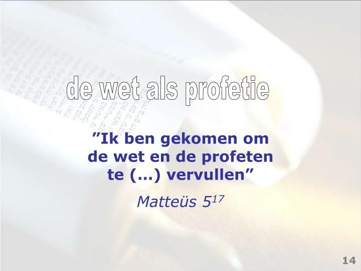 de wet als profetie