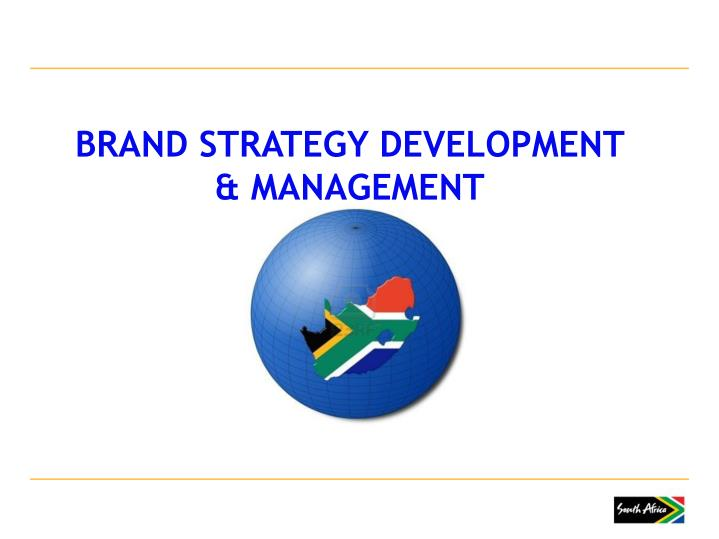 BRAND STRATEGY DEVELOPMENT & MANAGEMENT