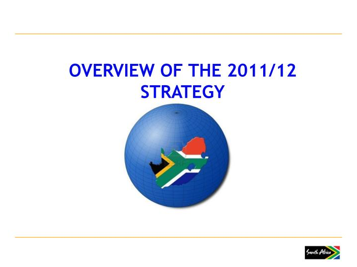 OVERVIEW OF THE 2011/12 STRATEGY