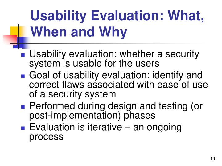 Usability Evaluation: What, When and Why