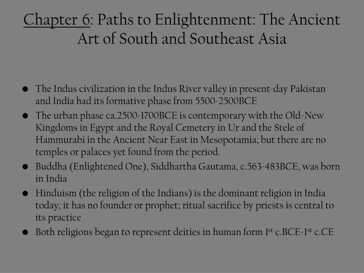 Chapter 6 paths to enlightenment the ancient art of south and southeast asia