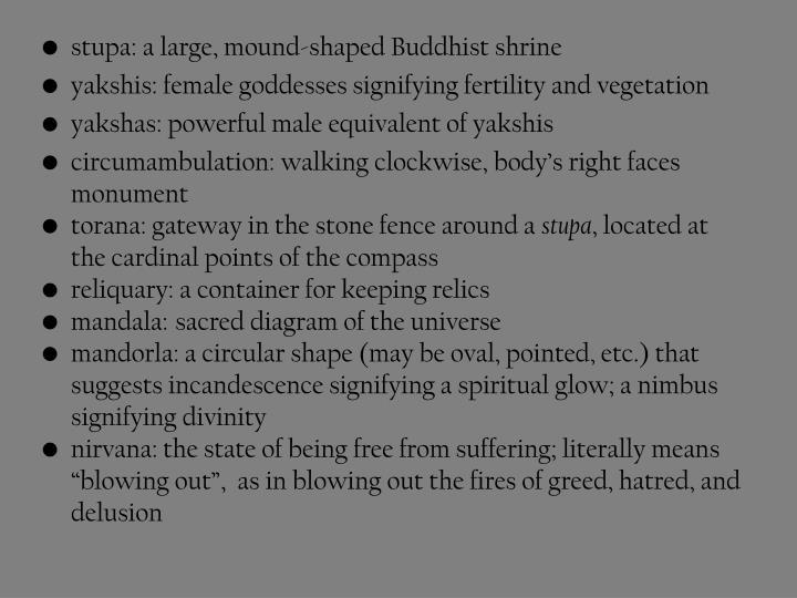 stupa: a large, mound-shaped Buddhist shrine