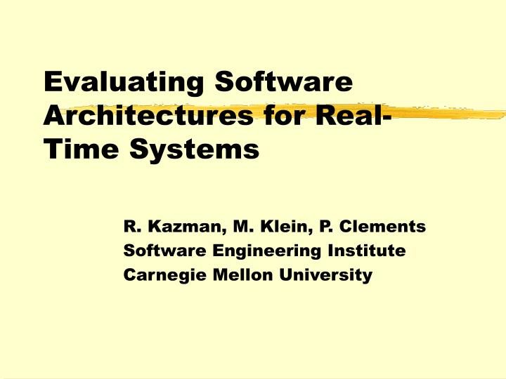 Evaluating software architectures for real time systems