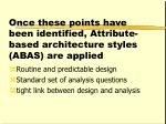 once these points have been identified attribute based architecture styles abas are applied