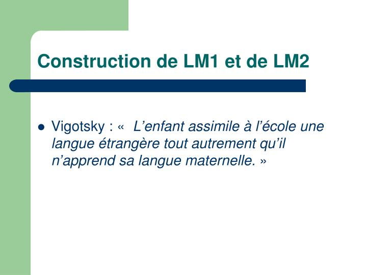 Construction de LM1 et de LM2