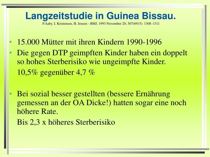 Langzeitstudie in Guinea Bissau.