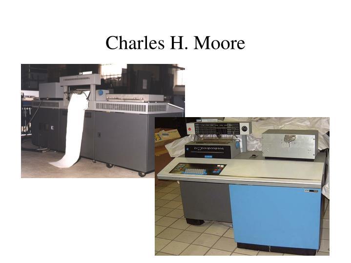 Charles H. Moore