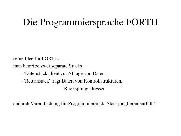seine Idee für FORTH: