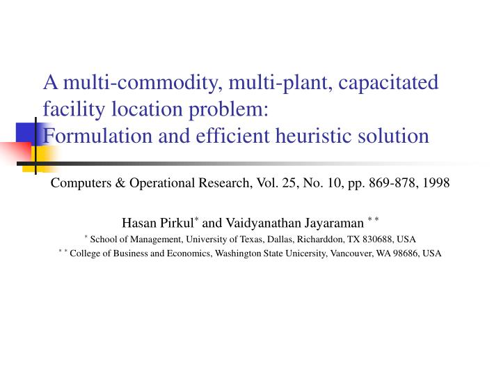 A multi-commodity, multi-plant, capacitated facility location problem: