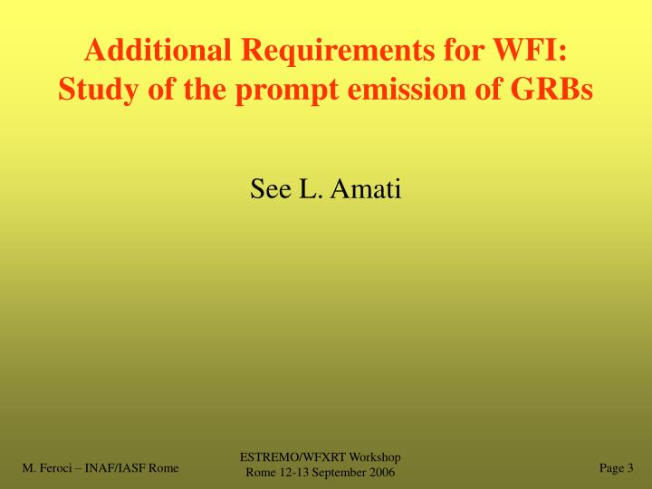 Additional requirements for wfi study of the prompt emission of grbs