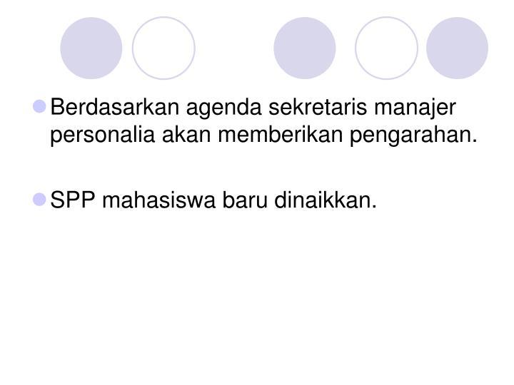 Berdasarkan agenda sekretaris manajer personalia akan memberikan pengarahan.