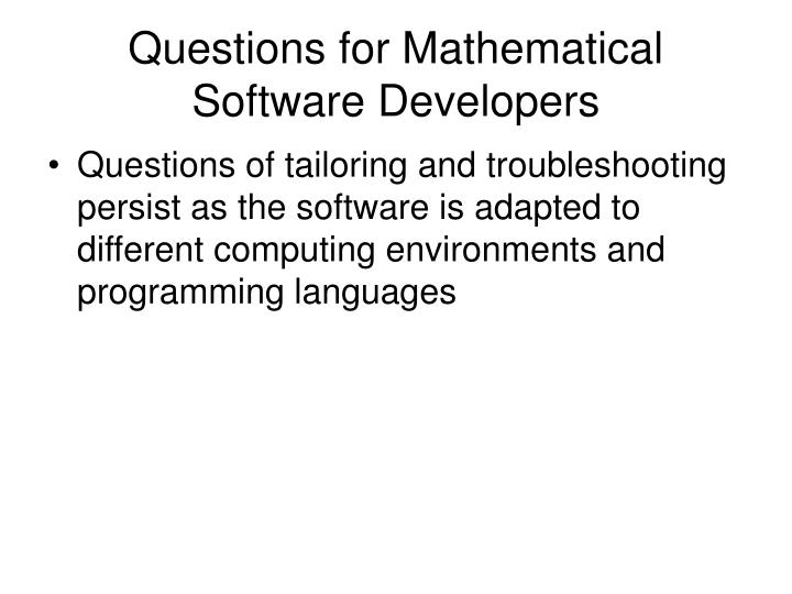 Questions for Mathematical Software Developers