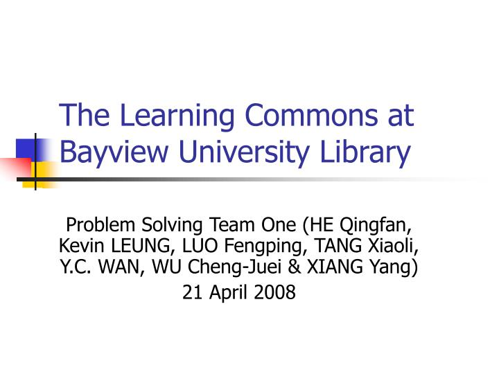 The learning commons at bayview university library