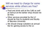 will we need to charge for some services while others are free