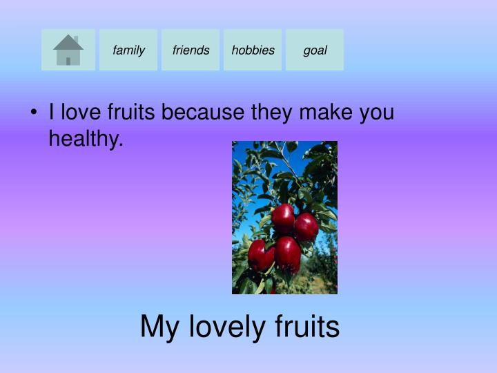 My lovely fruits